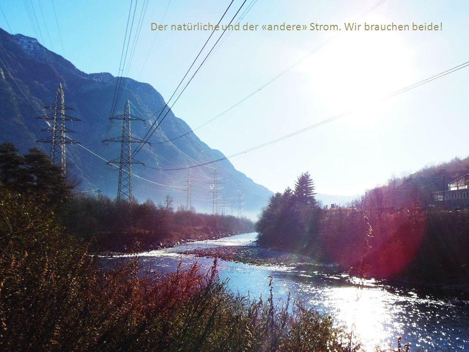 Der natürliche und der «andere» Strom. Wir brauchen beide!