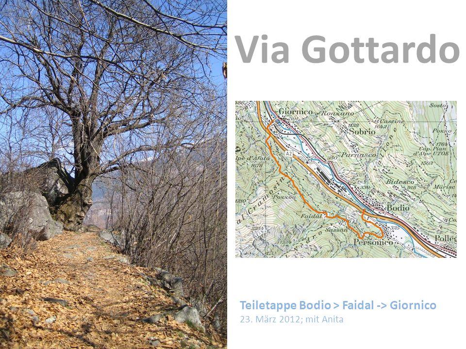 Teiletappe Bodio > Faidal -> Giornico 23. März 2012; mit Anita Via Gottardo
