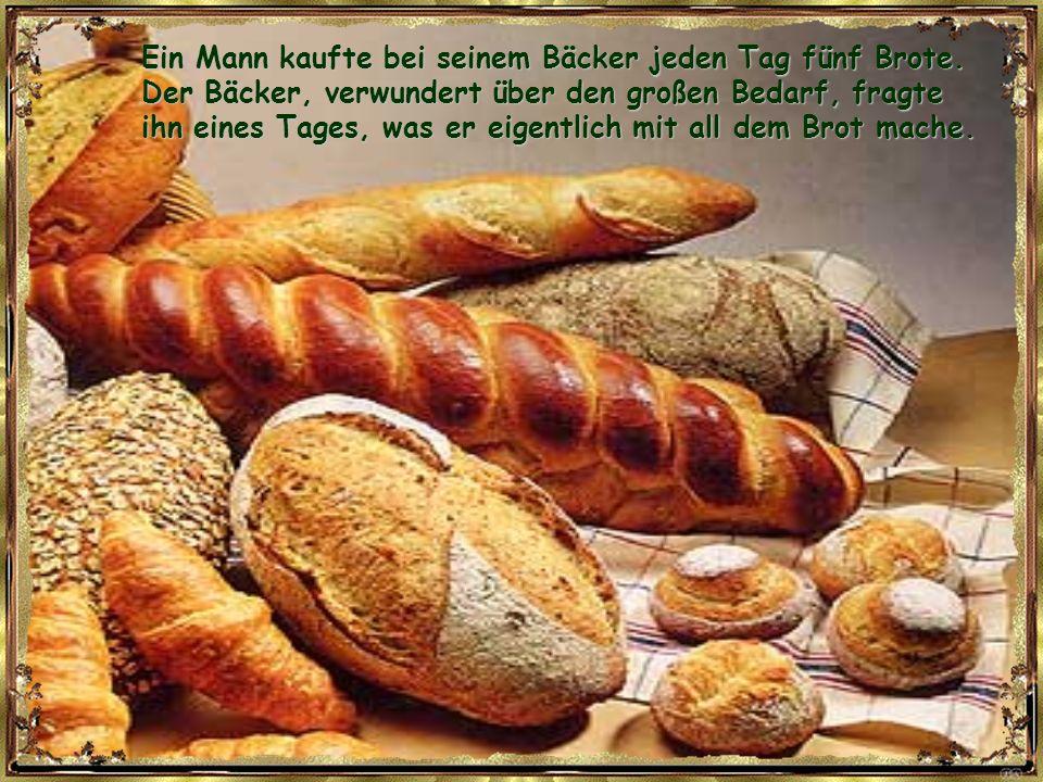 Ein Mann kaufte bei seinem Bäcker jeden Tag fünf Brote.