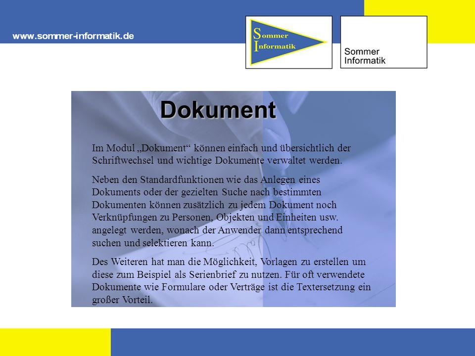 Dokument Im Modul Dokument können einfach und übersichtlich der Schriftwechsel und wichtige Dokumente verwaltet werden. Neben den Standardfunktionen w