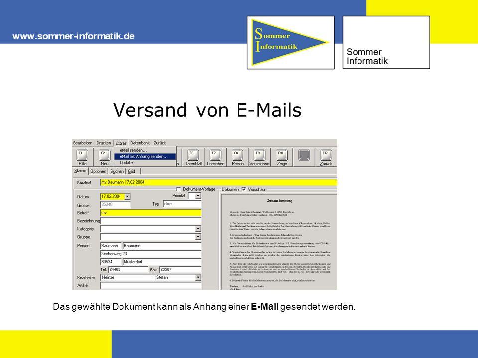 Versand von E-Mails Das gewählte Dokument kann als Anhang einer E-Mail gesendet werden.