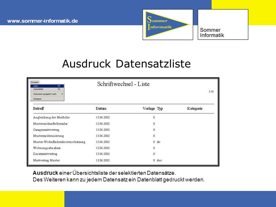 Ausdruck Datensatzliste Ausdruck einer Übersichtsliste der selektierten Datensätze. Des Weiteren kann zu jedem Datensatz ein Datenblatt gedruckt werde