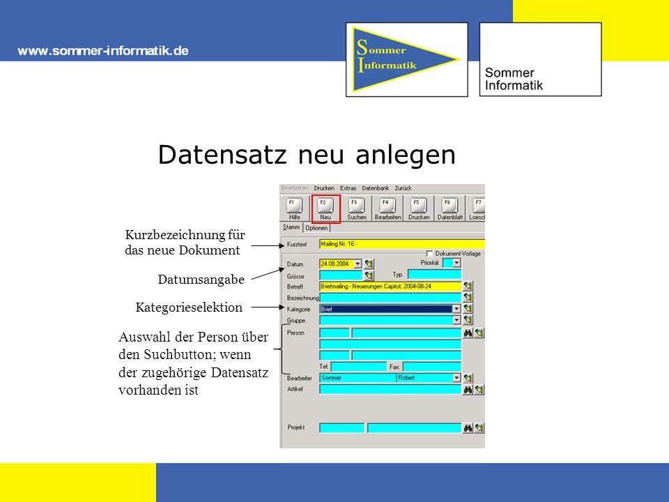 Datensatz neu anlegen Kurzbezeichnung für das neue Dokument Datumsangabe Kategorieselektion Auswahl der Person über den Suchbutton; wenn der zugehörig