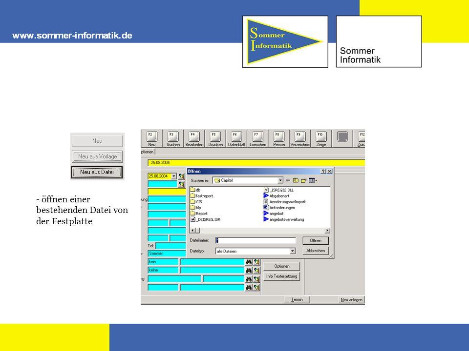 - öffnen einer bestehenden Datei von der Festplatte