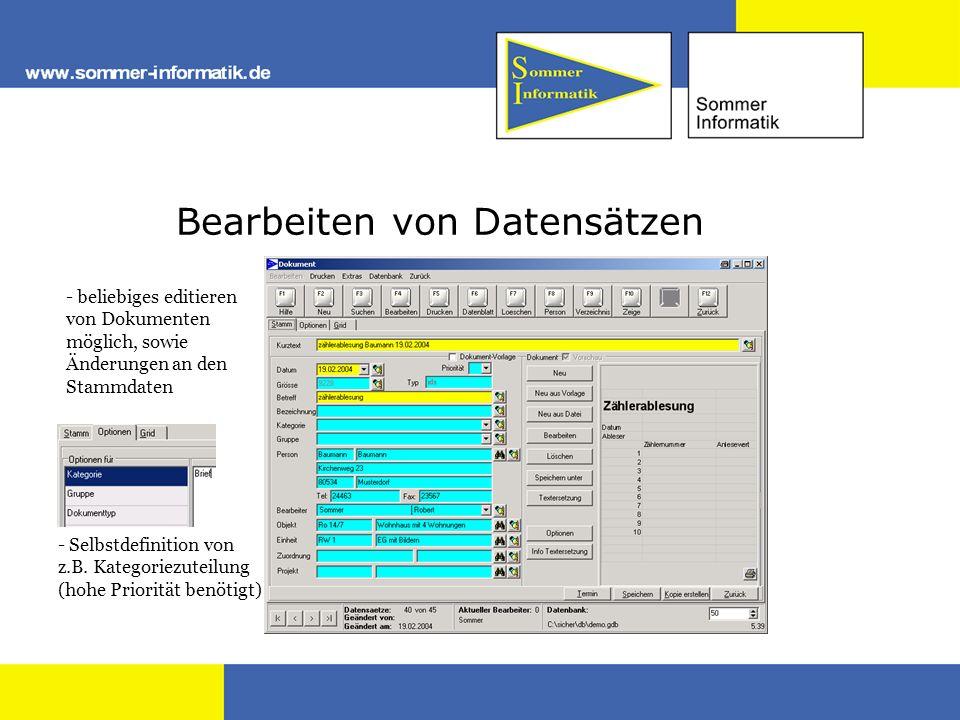 Bearbeiten von Datensätzen - beliebiges editieren von Dokumenten möglich, sowie Änderungen an den Stammdaten - Selbstdefinition von z.B. Kategoriezute