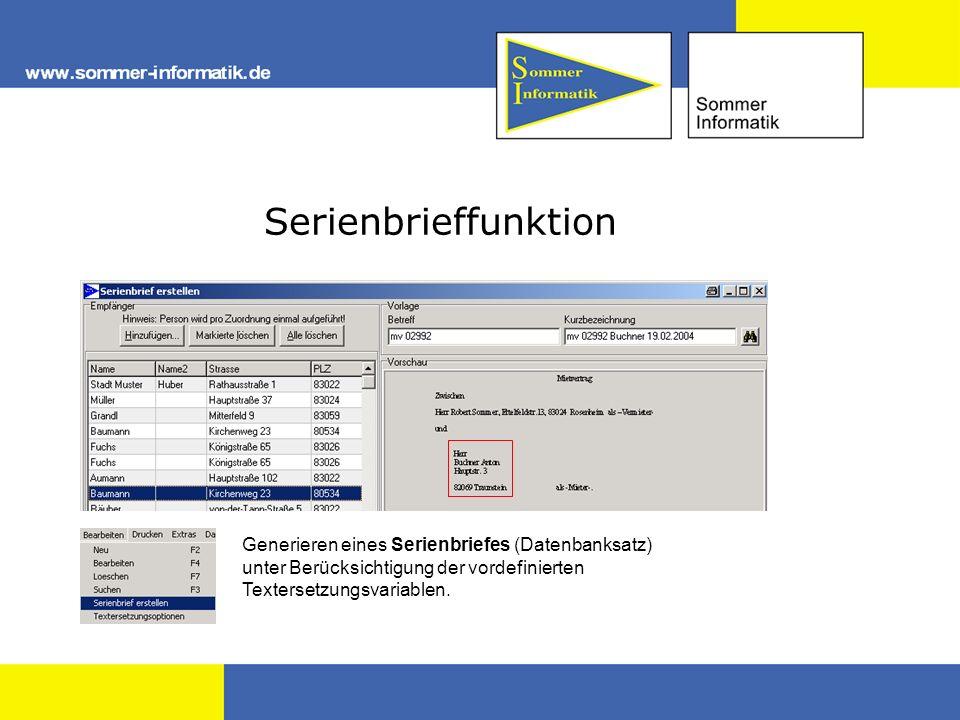 Serienbrieffunktion Generieren eines Serienbriefes (Datenbanksatz) unter Berücksichtigung der vordefinierten Textersetzungsvariablen.