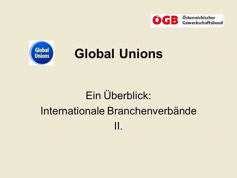 Global Unions Ein Überblick: Internationale Branchenverbände II.