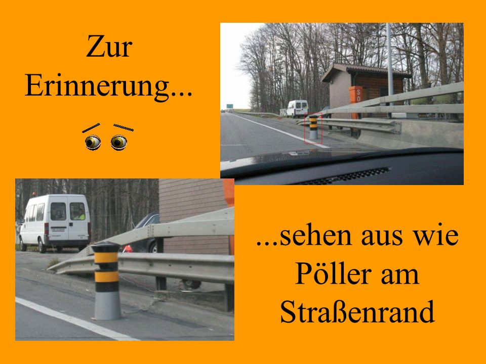 Werden zur Zeit auf Autobahnen und Schnellstraßen montiert...