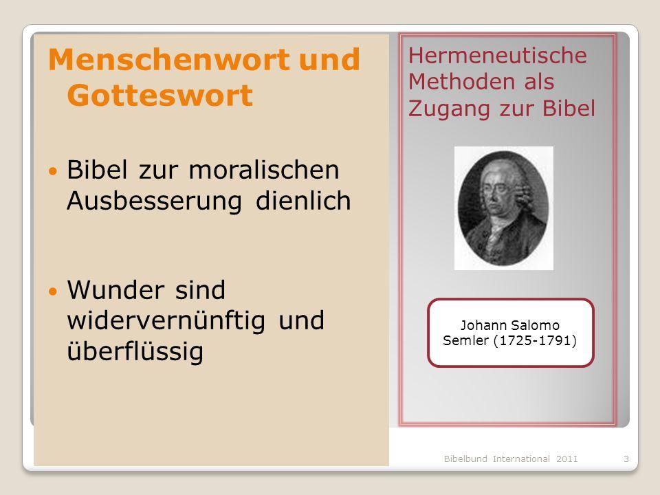 Hermeneutische Methoden als Zugang zur Bibel Menschenwort und Gotteswort Bibel zur moralischen Ausbesserung dienlich Wunder sind widervernünftig und ü