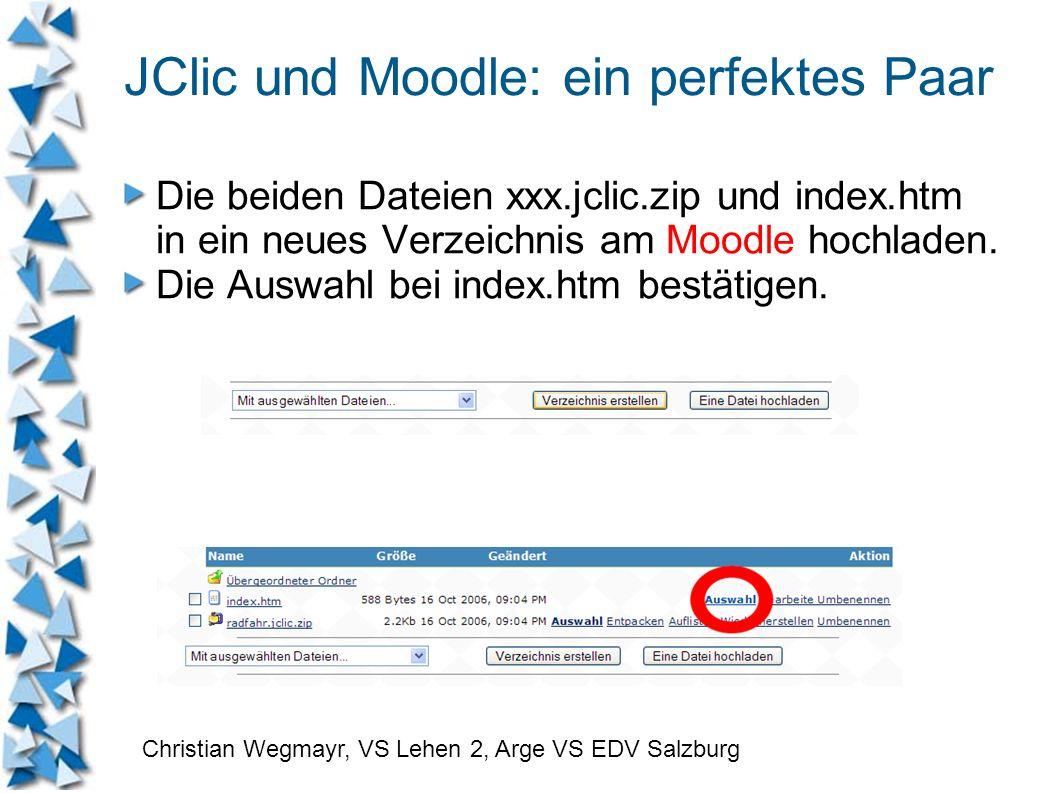 JClic und Moodle: ein perfektes Paar Die beiden Dateien xxx.jclic.zip und index.htm in ein neues Verzeichnis am Moodle hochladen. Die Auswahl bei inde