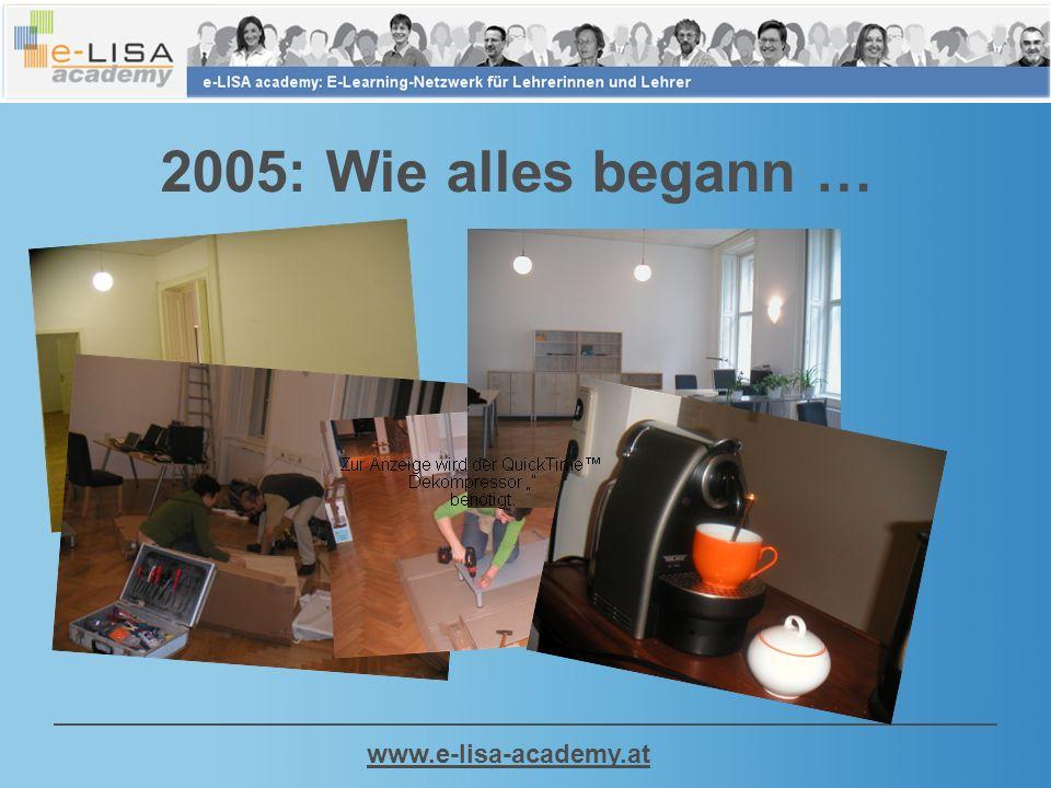 www.e-lisa-academy.at 2005: Wie alles begann …