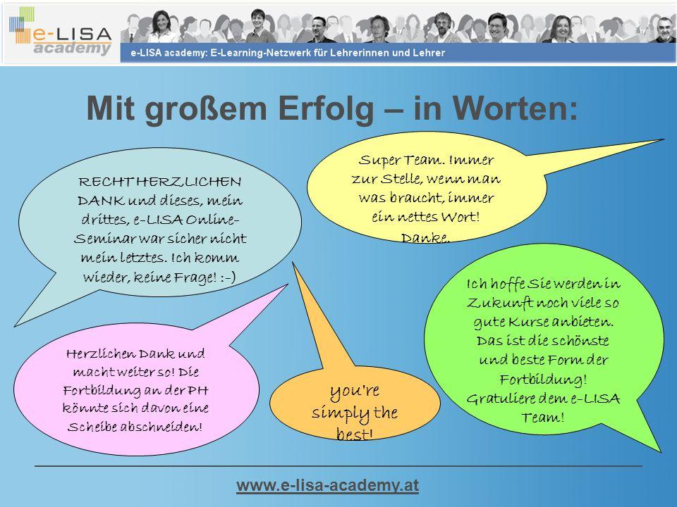 www.e-lisa-academy.at Mit großem Erfolg – in Worten: RECHT HERZLICHEN DANK und dieses, mein drittes, e-LISA Online- Seminar war sicher nicht mein letztes.
