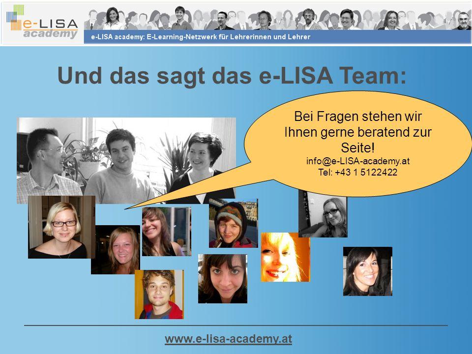 www.e-lisa-academy.at Und das sagt das e-LISA Team: Bei Fragen stehen wir Ihnen gerne beratend zur Seite.