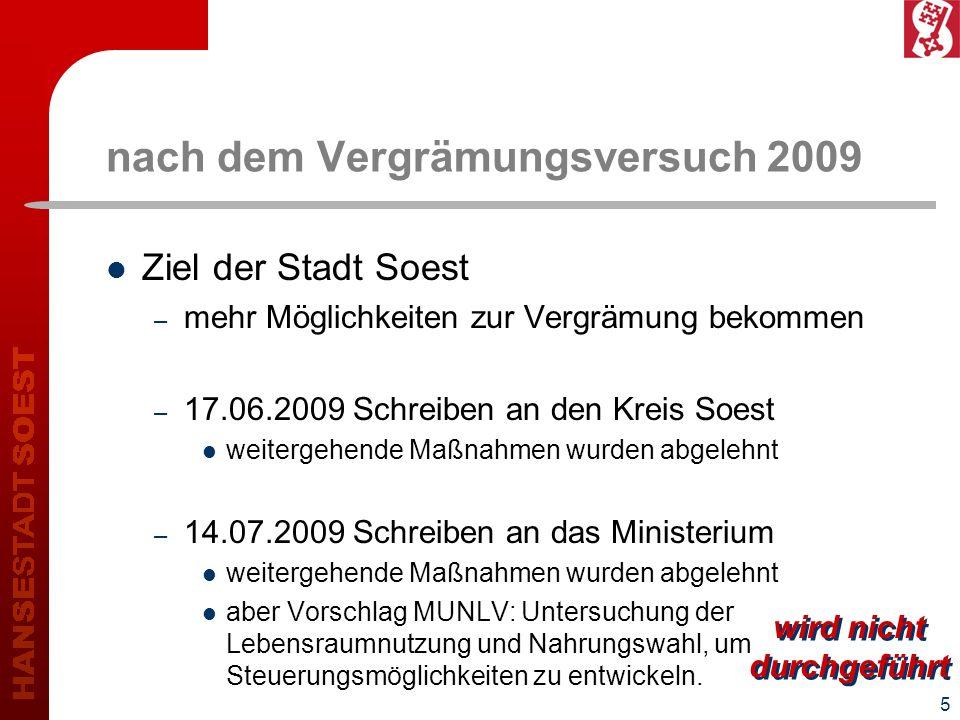 5 nach dem Vergrämungsversuch 2009 Ziel der Stadt Soest – mehr Möglichkeiten zur Vergrämung bekommen – 17.06.2009 Schreiben an den Kreis Soest weiterg