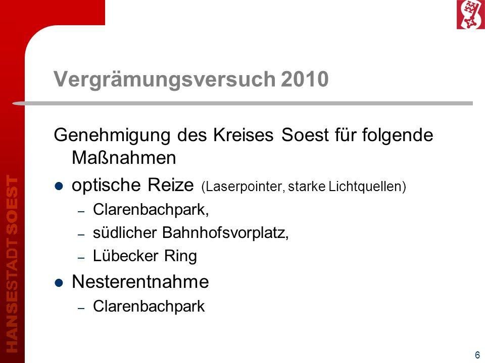 6 Vergrämungsversuch 2010 Genehmigung des Kreises Soest für folgende Maßnahmen optische Reize (Laserpointer, starke Lichtquellen) – Clarenbachpark, –