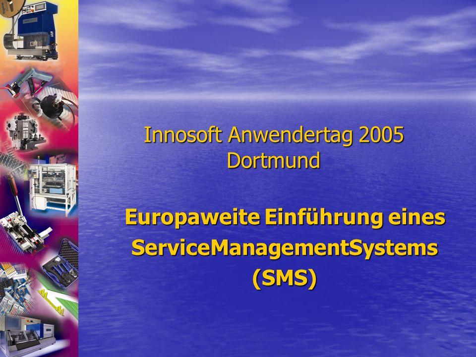 Innosoft Anwendertag 2005 Dortmund Europaweite Einführung eines ServiceManagementSystems(SMS)