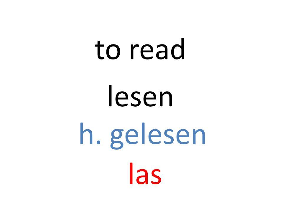 lesen h. gelesen las to read