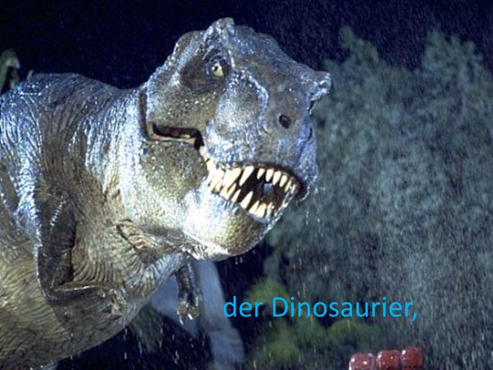 der Dinosaurier,