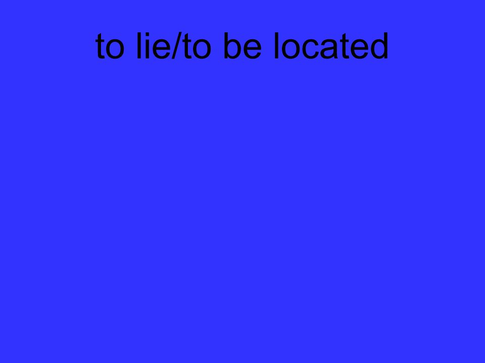 to lie/to be located