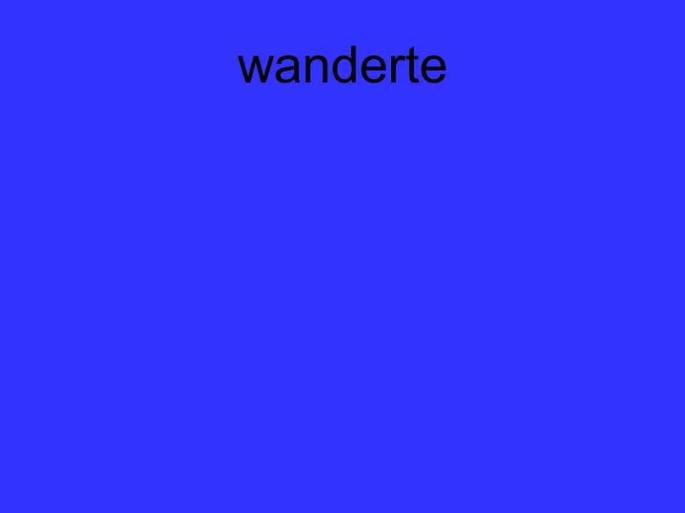 wanderte