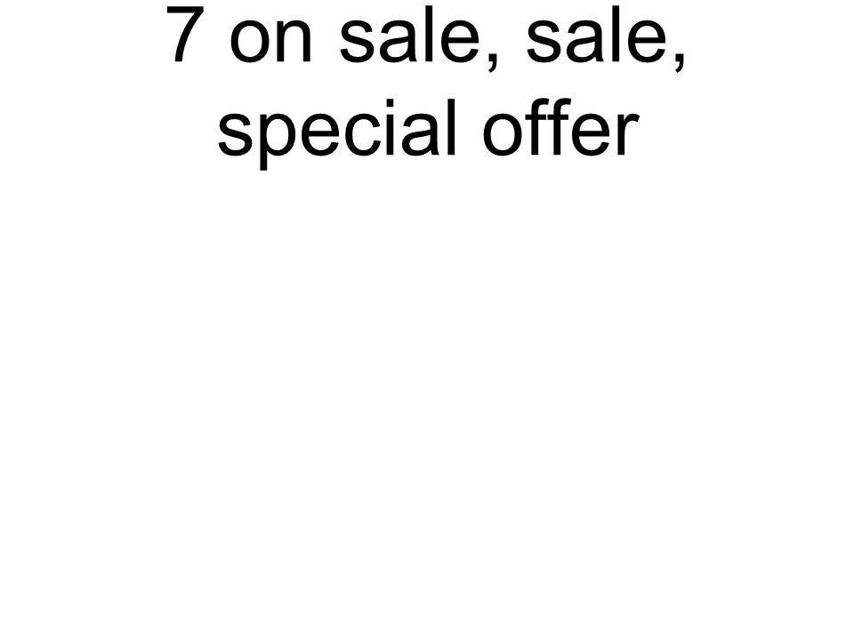 7 on sale, sale, special offer