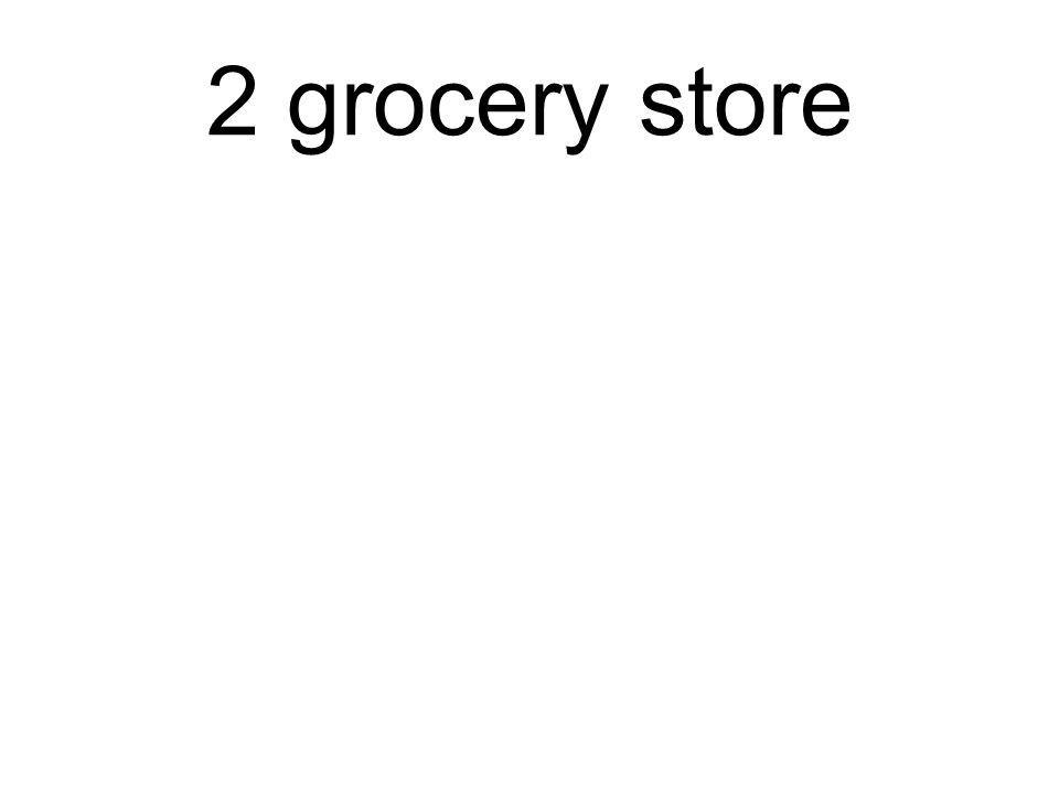 2 grocery store