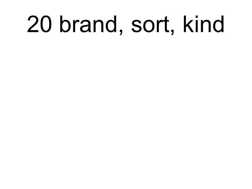 20 brand, sort, kind