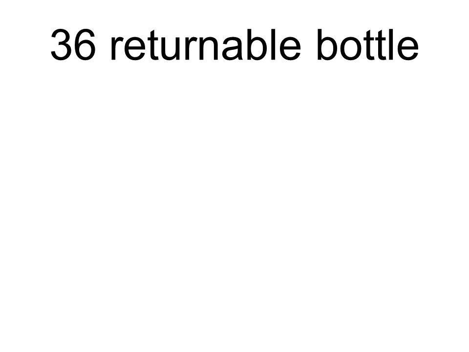 36 returnable bottle