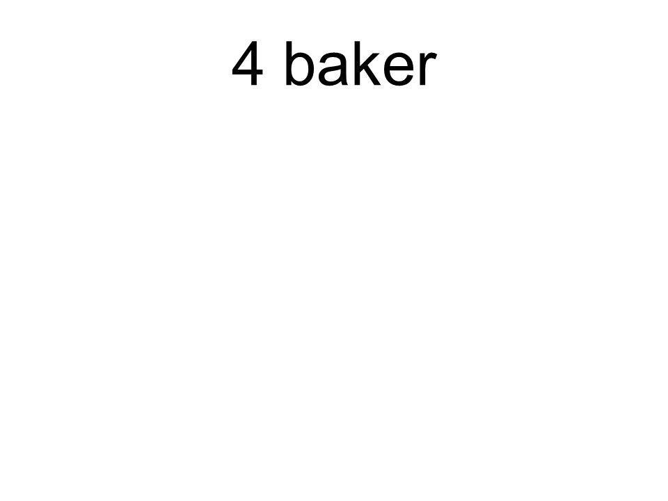 4 baker