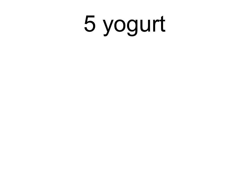 5 yogurt