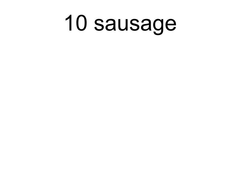 10 sausage