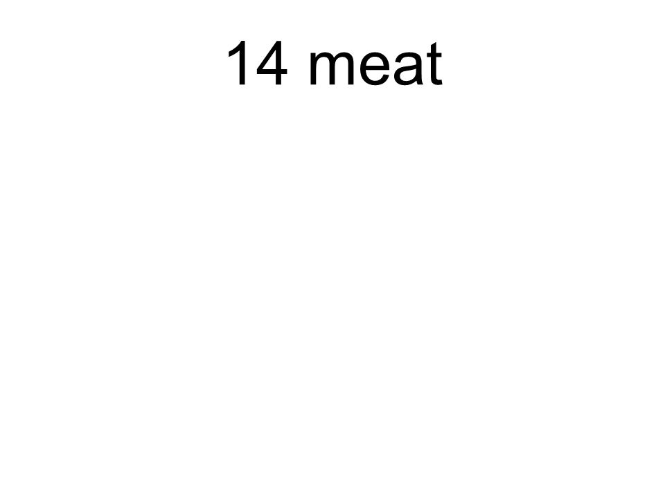 14 meat