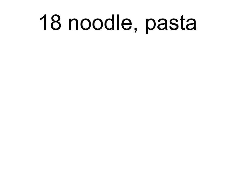 18 noodle, pasta