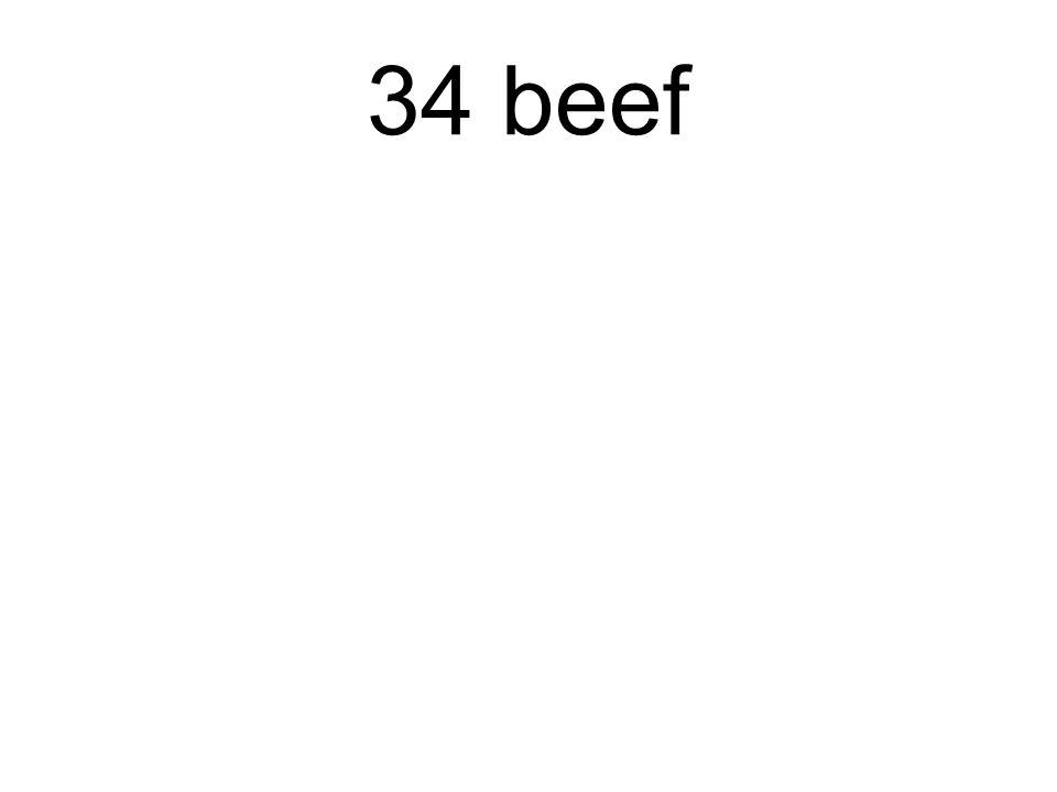 34 beef