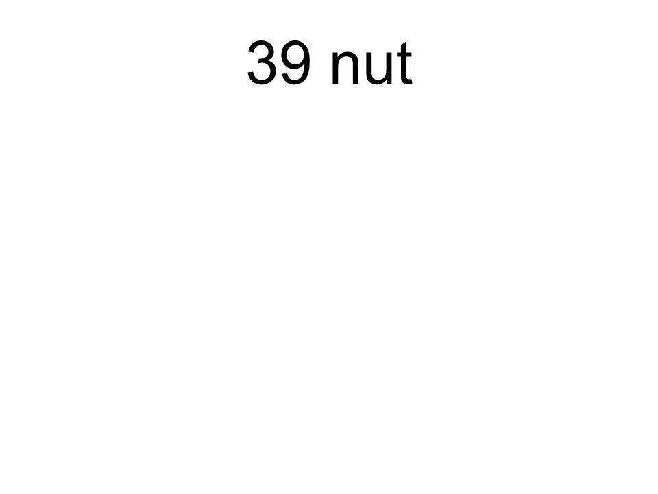 39 nut