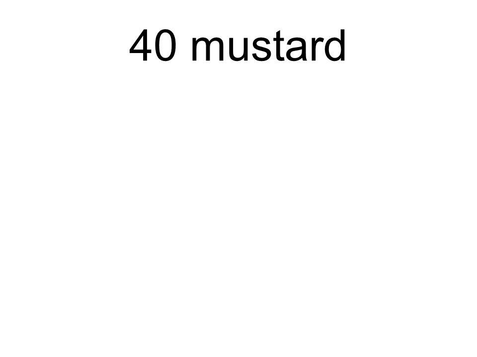 40 mustard
