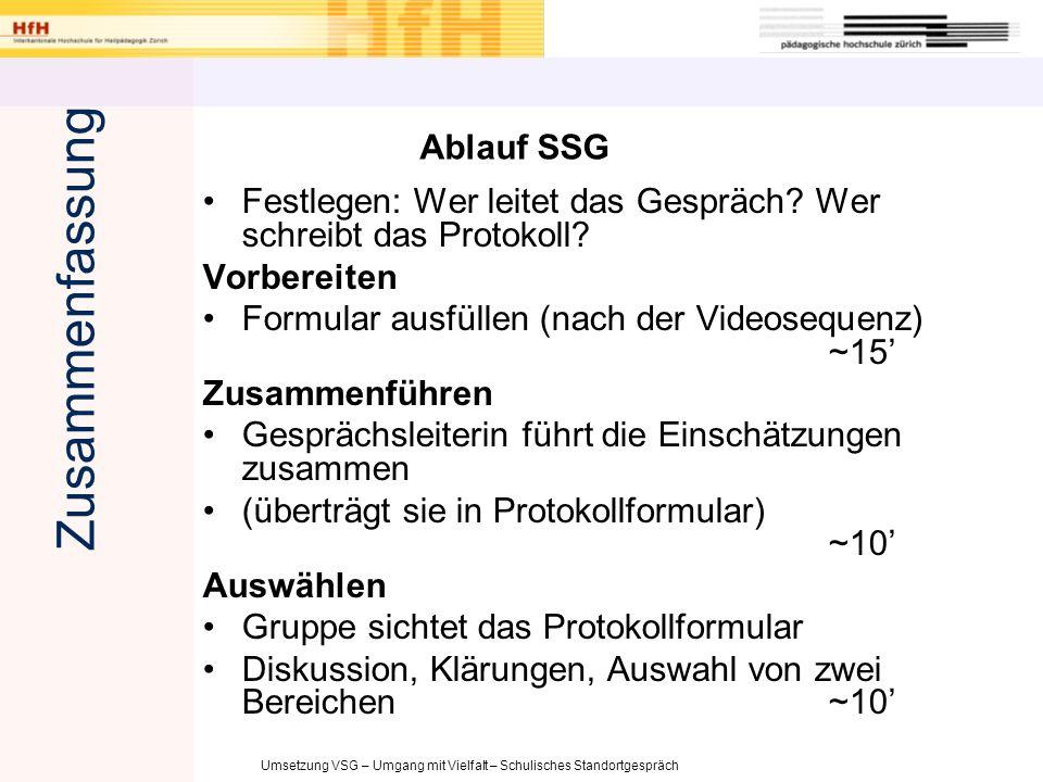 Umsetzung VSG – Umgang mit Vielfalt – Schulisches Standortgespräch Ablauf SSG Festlegen: Wer leitet das Gespräch? Wer schreibt das Protokoll? Vorberei