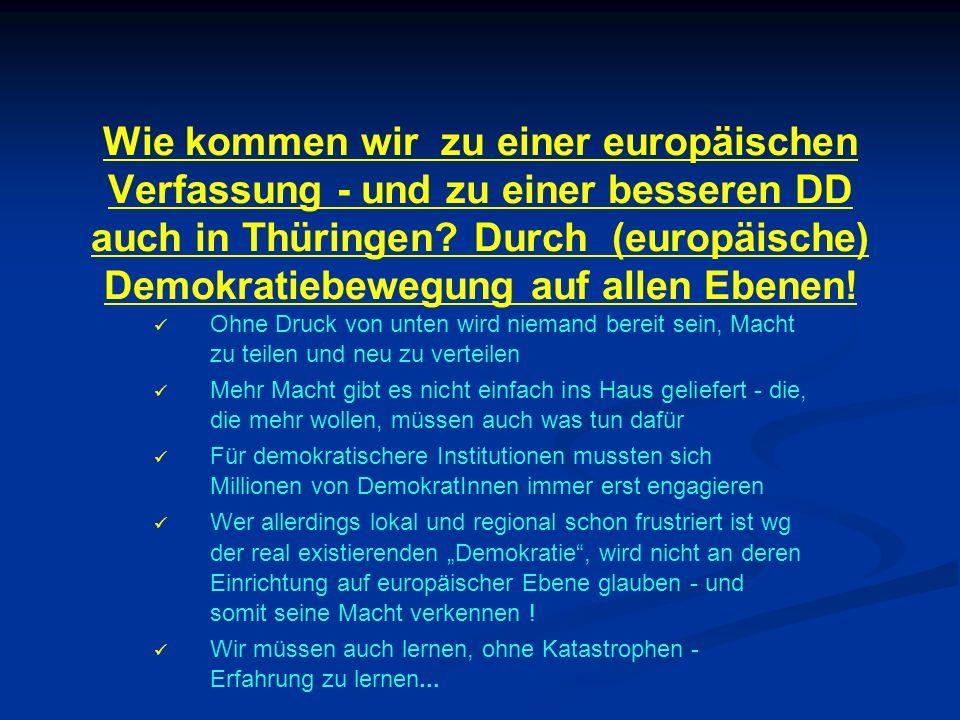 Wie kommen wir zu einer europäischen Verfassung - und zu einer besseren DD auch in Thüringen? Durch (europäische) Demokratiebewegung auf allen Ebenen!