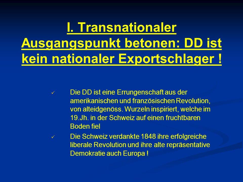 I. Transnationaler Ausgangspunkt betonen: DD ist kein nationaler Exportschlager .