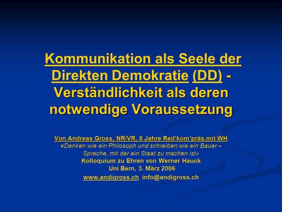 - Verständlichkeit als deren notwendige Voraussetzung Kommunikation als Seele der Direkten Demokratie (DD) - Verständlichkeit als deren notwendige Vor