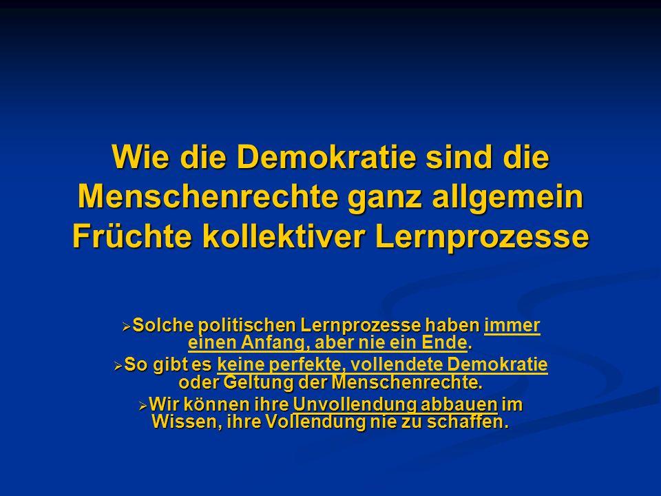 Auch die SchweizerInnen - ohne Katastrophenerfahrung - müssen menschenrechtlich noch viel dazu lernen So meinen immer noch zu viele Schweizer, die Demokratie sei kein Menschenrecht, sondern ein Privileg des Schweizerseins So meinen immer noch zu viele Schweizer, die Demokratie sei kein Menschenrecht, sondern ein Privileg des Schweizerseins Auch gestehen sie Flüchtlingen nicht zu, was sie für sich beanspruchen Auch gestehen sie Flüchtlingen nicht zu, was sie für sich beanspruchen