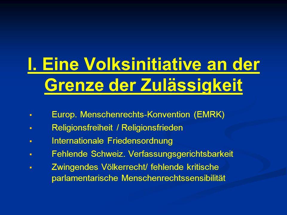 I. Eine Volksinitiative an der Grenze der Zulässigkeit Europ.