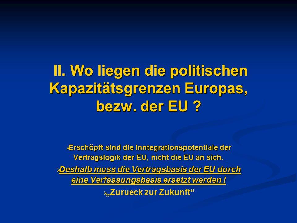 III.Weshalb müssen die Grenzen der europäischen Demokratie verschoben, entnationalisiert werden .