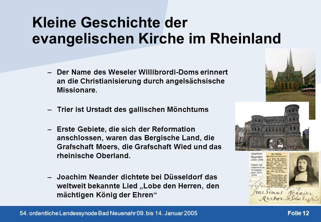 54. ordentliche Landessynode Bad Neuenahr 09. bis 14. Januar 2005Folie 12 Kleine Geschichte der evangelischen Kirche im Rheinland –Der Name des Wesele