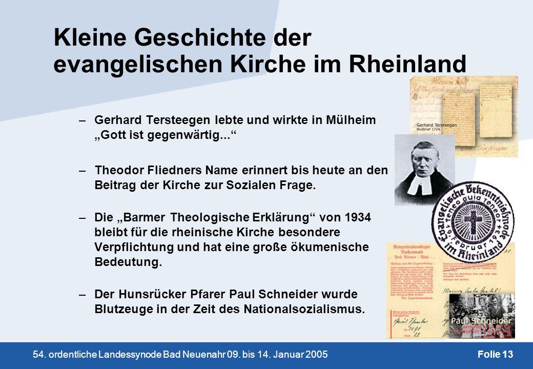 54. ordentliche Landessynode Bad Neuenahr 09. bis 14. Januar 2005Folie 13 Kleine Geschichte der evangelischen Kirche im Rheinland –Gerhard Tersteegen