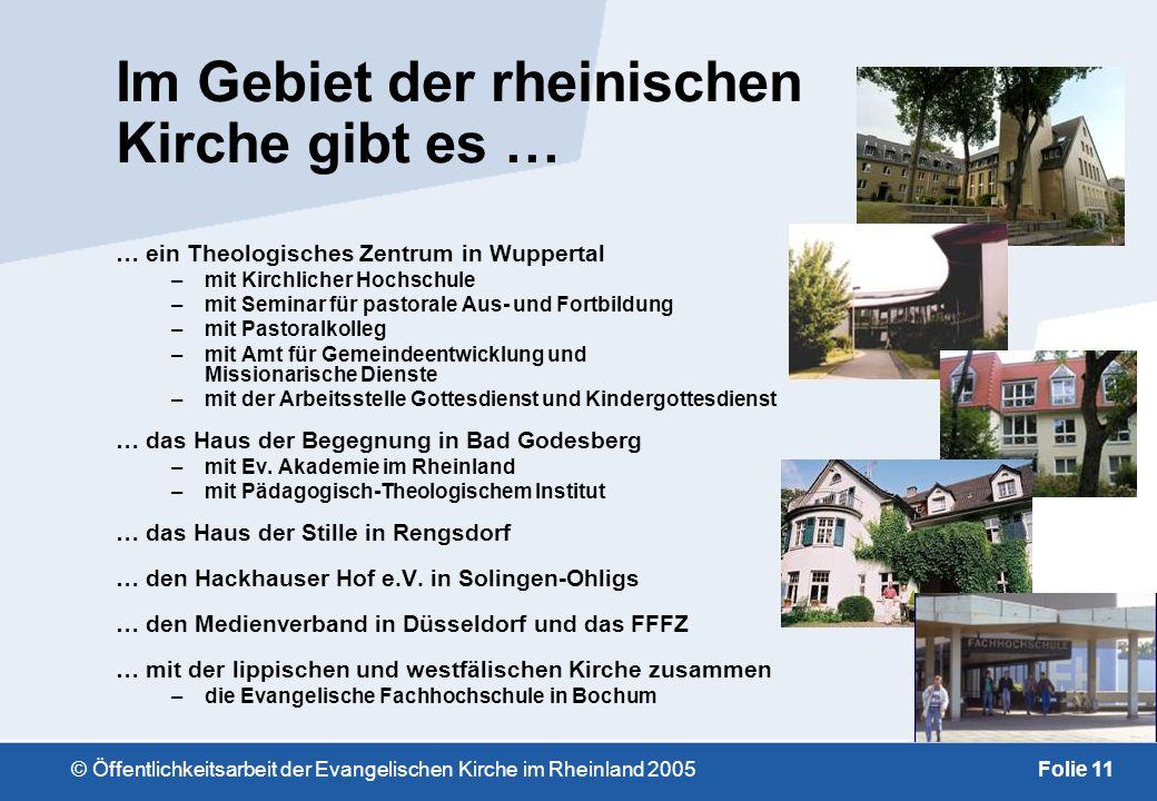 © Öffentlichkeitsarbeit der Evangelischen Kirche im Rheinland 2005Folie 10 Im Gebiet der rheinischen Kirche gibt es … –mehr als 55.000 Plätze in Evang