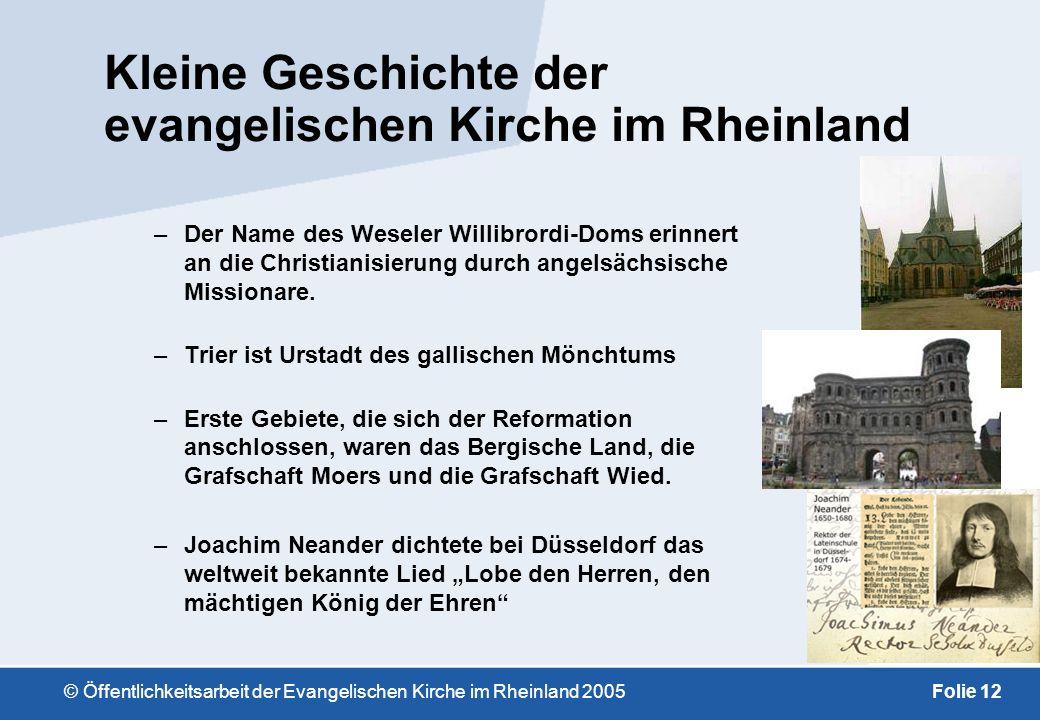 © Öffentlichkeitsarbeit der Evangelischen Kirche im Rheinland 2005Folie 11 Im Gebiet der rheinischen Kirche gibt es … … ein Theologisches Zentrum in W