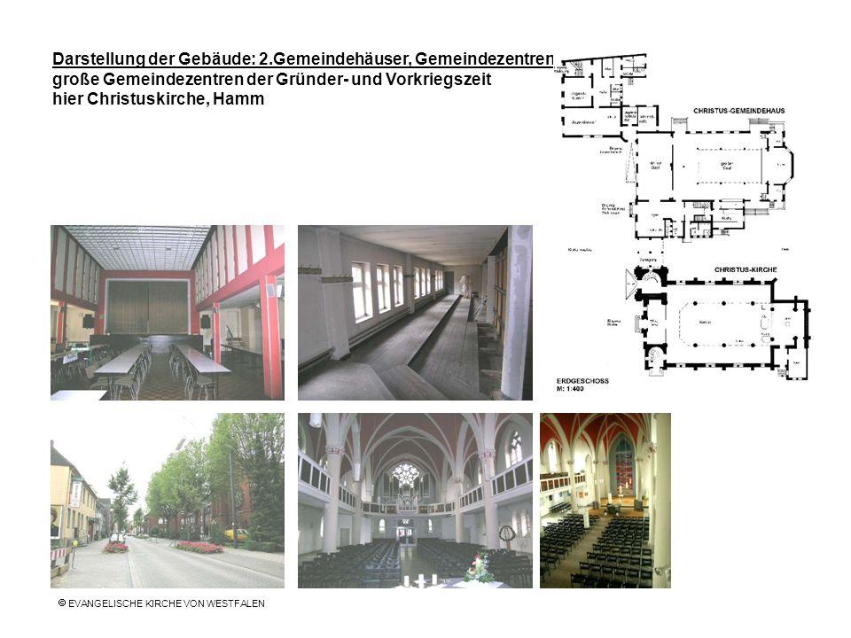 Darstellung der Gebäude: 2.Gemeindehäuser, Gemeindezentren große Gemeindezentren der Gründer- und Vorkriegszeit hier Christuskirche, Hamm EVANGELISCHE