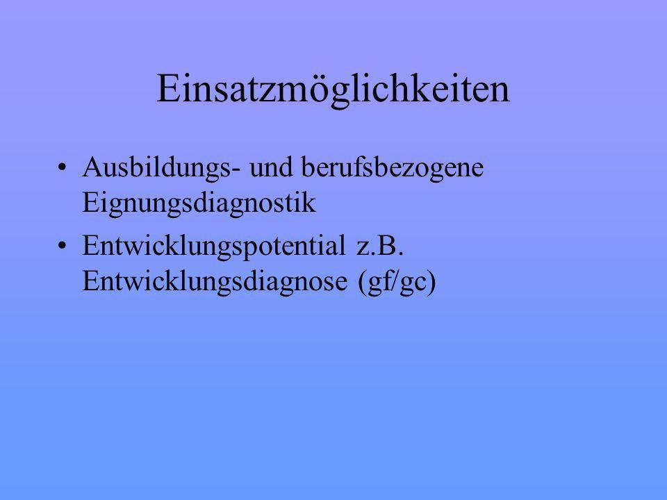 Einsatzmöglichkeiten Ausbildungs- und berufsbezogene Eignungsdiagnostik Entwicklungspotential z.B.
