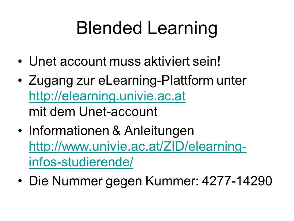 Blended Learning Unet account muss aktiviert sein! Zugang zur eLearning-Plattform unter http://elearning.univie.ac.at mit dem Unet-account http://elea